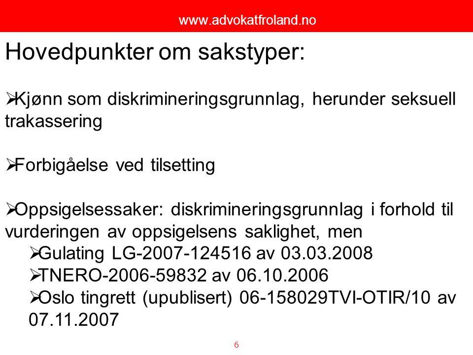 7 www.advokatfroland.no Hva kan vi lære av rettspraksis i diskrimineringssaker.