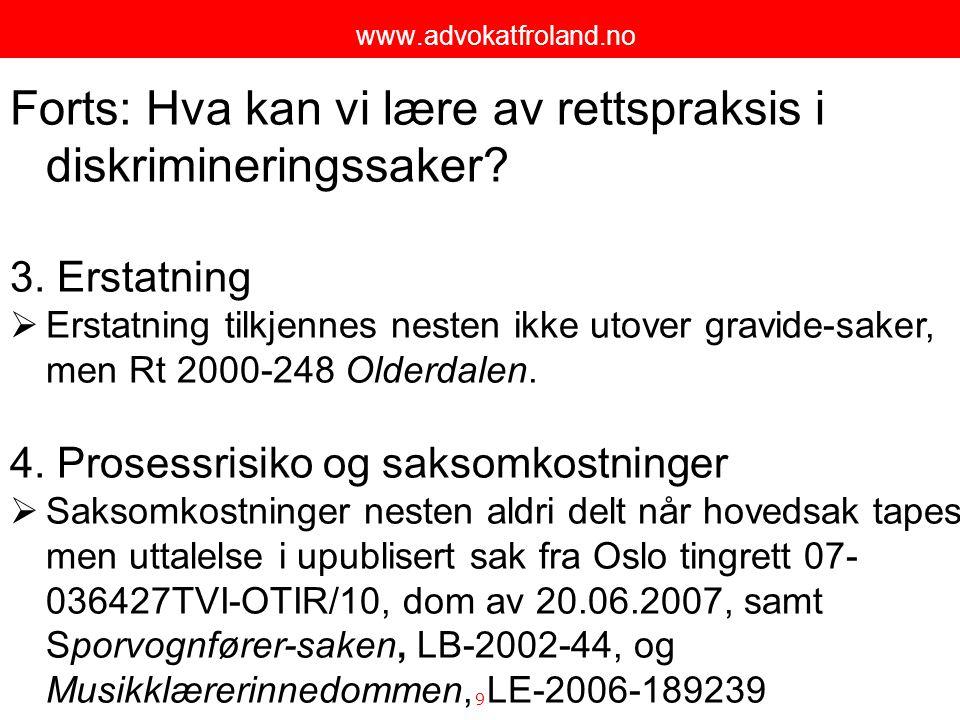 10 www.advokatfroland.no Saksanlegg for domstolene viser at: Ikke rettskrav tvl § 1-3(3), men enkeltsaker/ private søksmål.