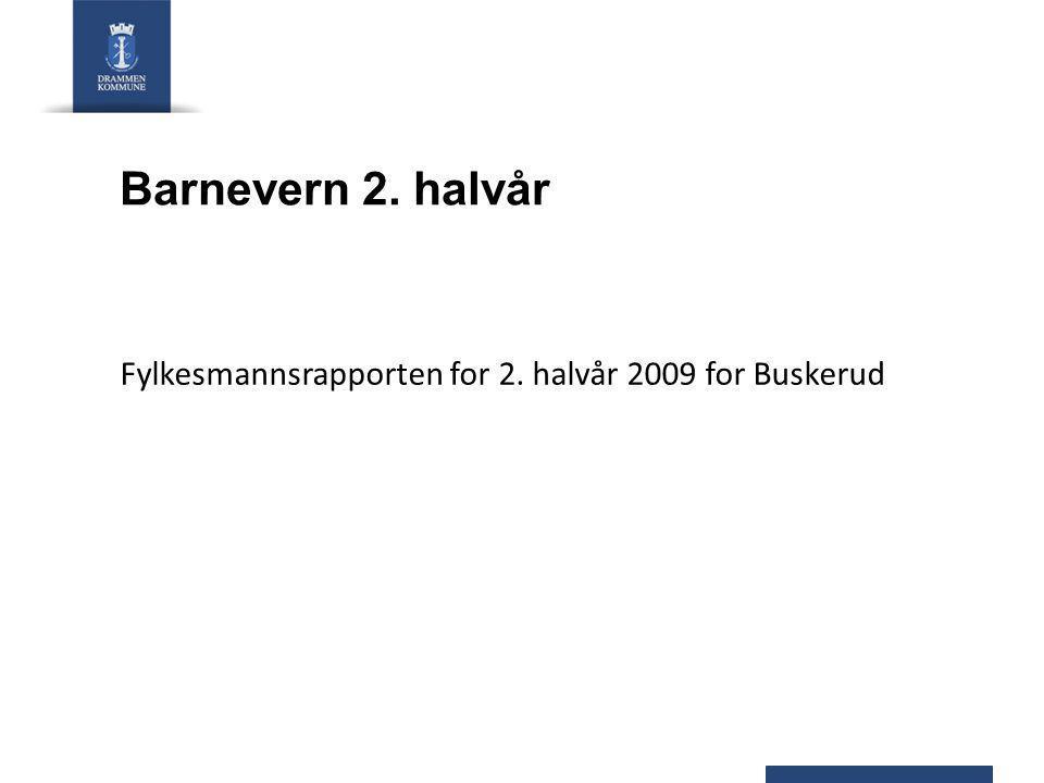Barnevern 2. halvår Fylkesmannsrapporten for 2. halvår 2009 for Buskerud