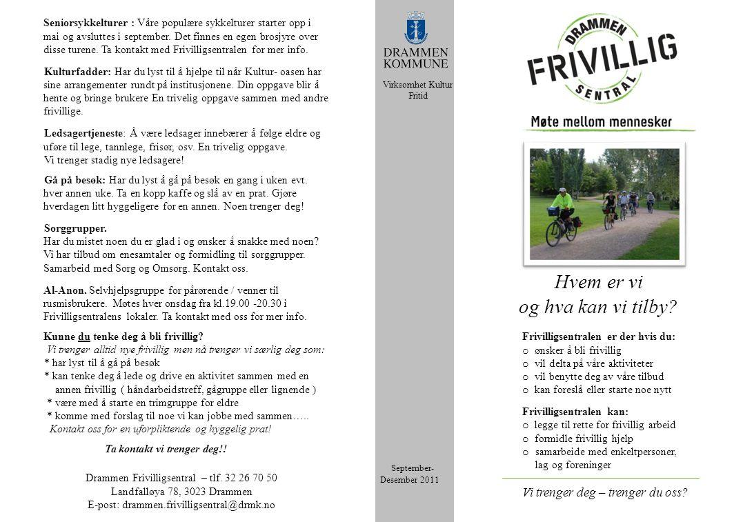September- Desember 2011 Seniorsykkelturer : Våre populære sykkelturer starter opp i mai og avsluttes i september.