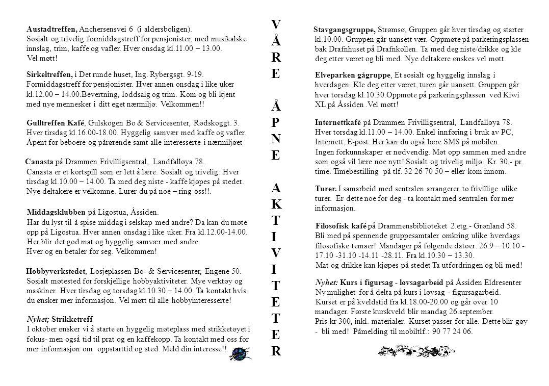 Austadtreffen, Anchersensvei 6 (i aldersboligen). Sosialt og trivelig formiddagstreff for pensjonister, med musikalske innslag, trim, kaffe og vafler.