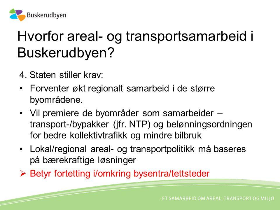 4. Staten stiller krav: Forventer økt regionalt samarbeid i de større byområdene. Vil premiere de byområder som samarbeider – transport-/bypakker (jfr
