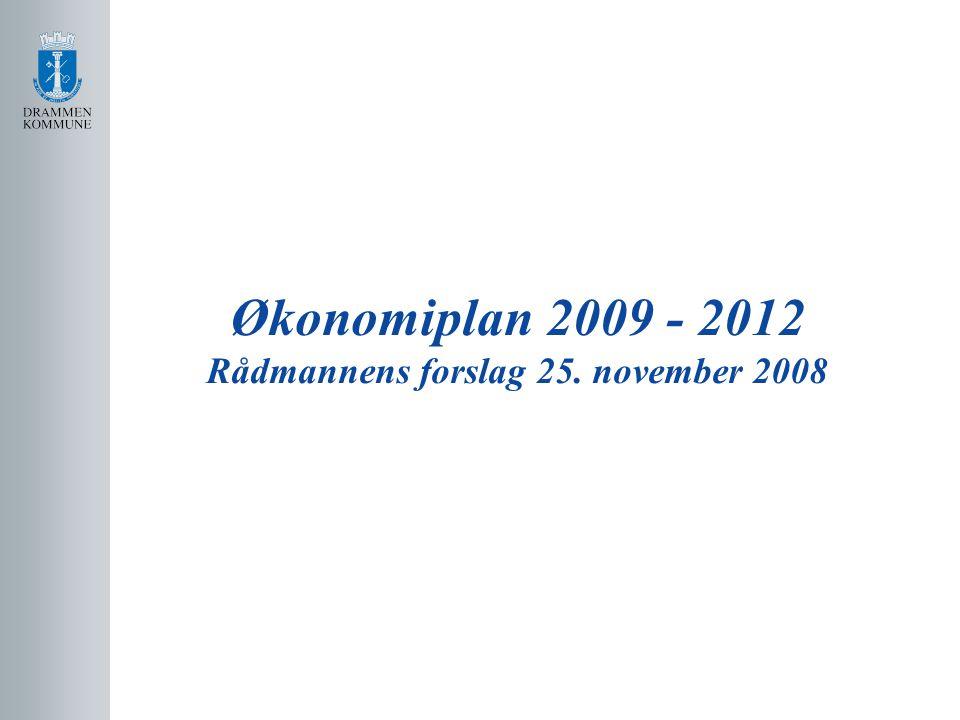 Økonomiplan 2009 - 2012 Rådmannens forslag 25. november 2008