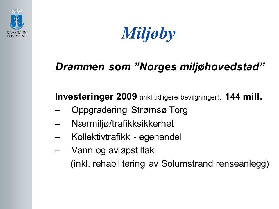 Miljøby Drammen som Norges miljøhovedstad Investeringer 2009 (inkl.tidligere bevilgninger): 144 mill.
