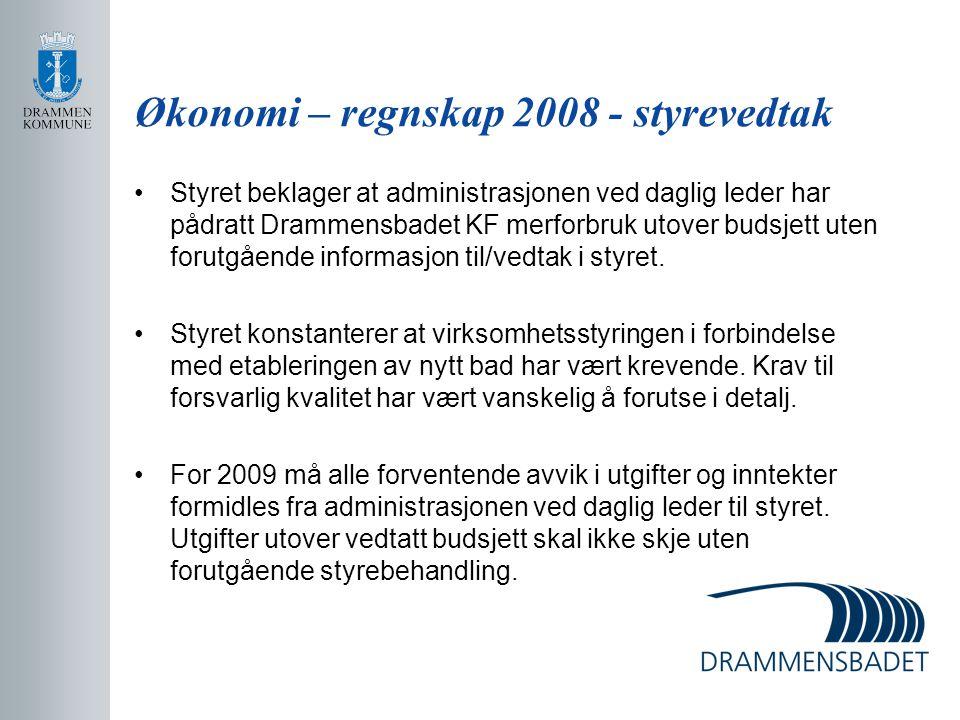Økonomi – regnskap 2008 - styrevedtak Styret beklager at administrasjonen ved daglig leder har pådratt Drammensbadet KF merforbruk utover budsjett ute