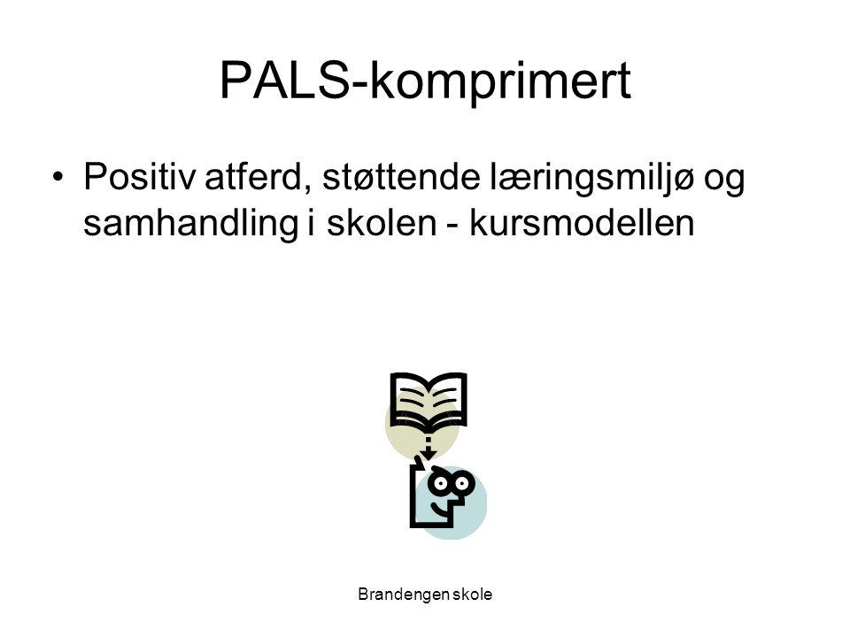 Brandengen skole PALS-komprimert Positiv atferd, støttende læringsmiljø og samhandling i skolen - kursmodellen