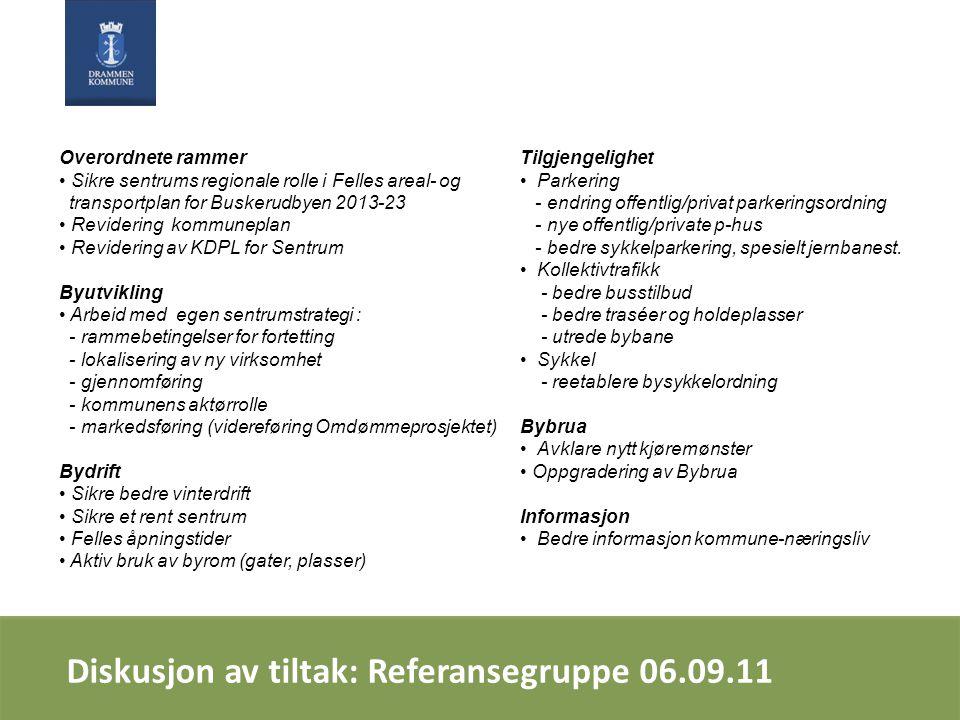 Overordnete rammer Sikre sentrums regionale rolle i Felles areal- og transportplan for Buskerudbyen 2013-23 Revidering kommuneplan Revidering av KDPL
