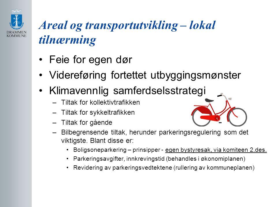 Areal og transportutvikling – lokal tilnærming Feie for egen dør Videreføring fortettet utbyggingsmønster Klimavennlig samferdselsstrategi –Tiltak for kollektivtrafikken –Tiltak for sykkeltrafikken –Tiltak for gående –Bilbegrensende tiltak, herunder parkeringsregulering som det viktigste.