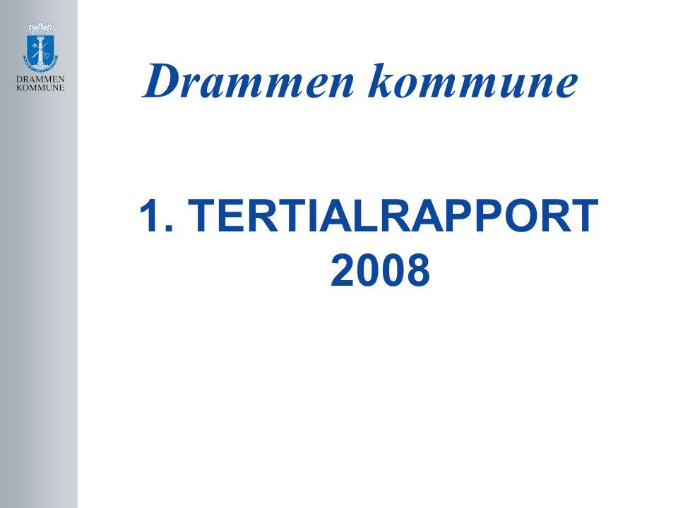 Drammen kommune 1. TERTIALRAPPORT 2008
