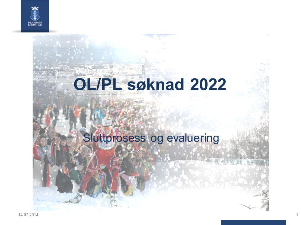 OL/PL søknad 2022 Sluttprosess og evaluering 14.07.20141