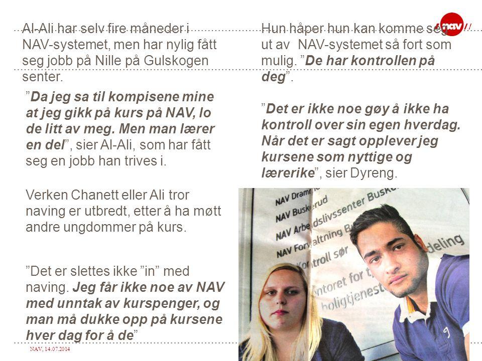 """NAV, 14.07.2014Side 8 Al-Ali har selv fire måneder i NAV-systemet, men har nylig fått seg jobb på Nille på Gulskogen senter. """"Da jeg sa til kompisene"""