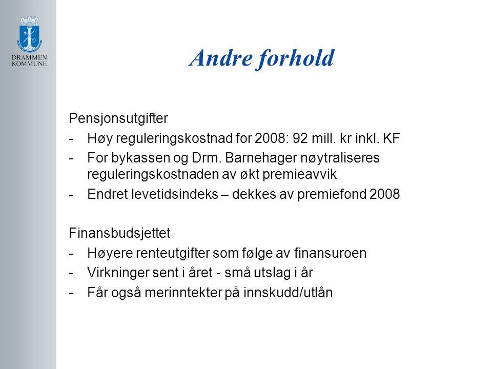 Andre forhold Pensjonsutgifter -Høy reguleringskostnad for 2008: 92 mill.