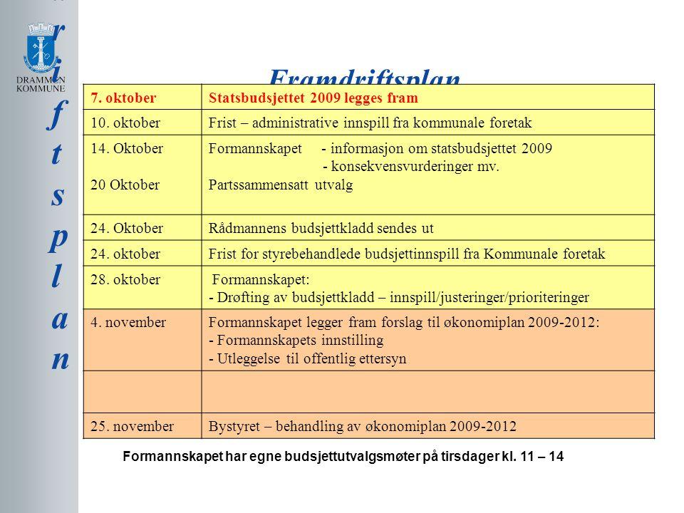Framdriftsplan FramdriftsplanFramdriftsplan 7. oktoberStatsbudsjettet 2009 legges fram 10.