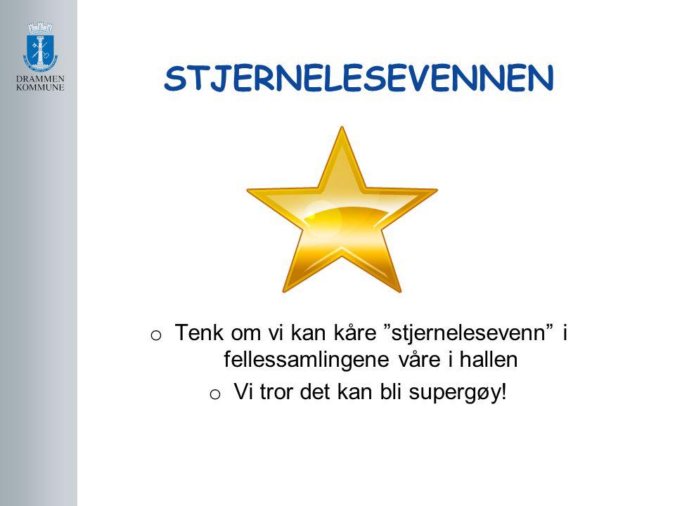 """STJERNELESEVENNEN o Tenk om vi kan kåre """"stjernelesevenn"""" i fellessamlingene våre i hallen o Vi tror det kan bli supergøy!"""