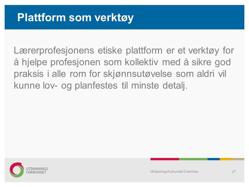 Lærerprofesjonens grunnleggende verdier Respekt og likeverd Menneskeverd og menneskerettigheter Profesjonell integritet Personvern Utdanningsforbundet Drammens8