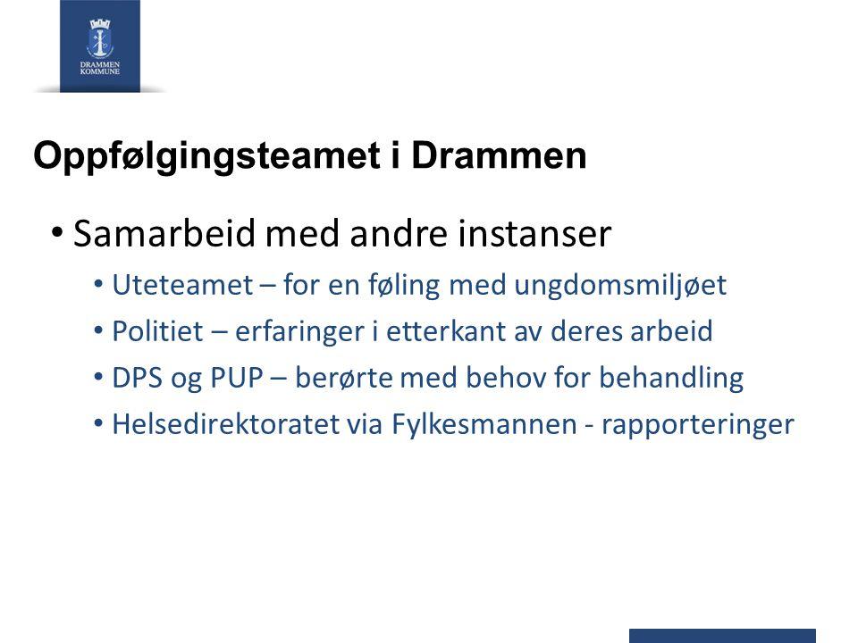 Oppfølgingsteamet i Drammen Samarbeid med andre instanser Uteteamet – for en føling med ungdomsmiljøet Politiet – erfaringer i etterkant av deres arbe