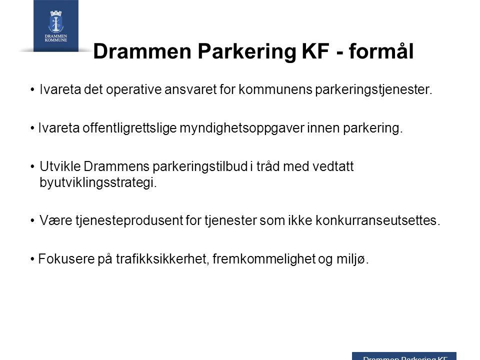 Drammen Parkering KF - formål Ivareta det operative ansvaret for kommunens parkeringstjenester.