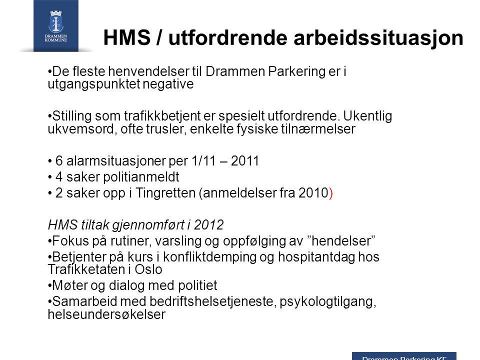 HMS / utfordrende arbeidssituasjon De fleste henvendelser til Drammen Parkering er i utgangspunktet negative Stilling som trafikkbetjent er spesielt utfordrende.