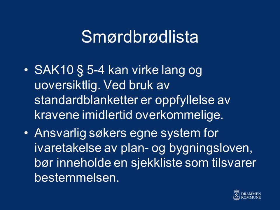 Smørdbrødlista SAK10 § 5-4 kan virke lang og uoversiktlig. Ved bruk av standardblanketter er oppfyllelse av kravene imidlertid overkommelige. Ansvarli