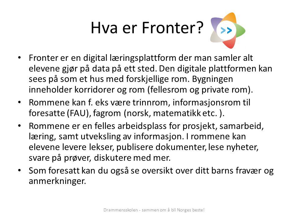 Hva er Fronter? Fronter er en digital læringsplattform der man samler alt elevene gjør på data på ett sted. Den digitale plattformen kan sees på som e