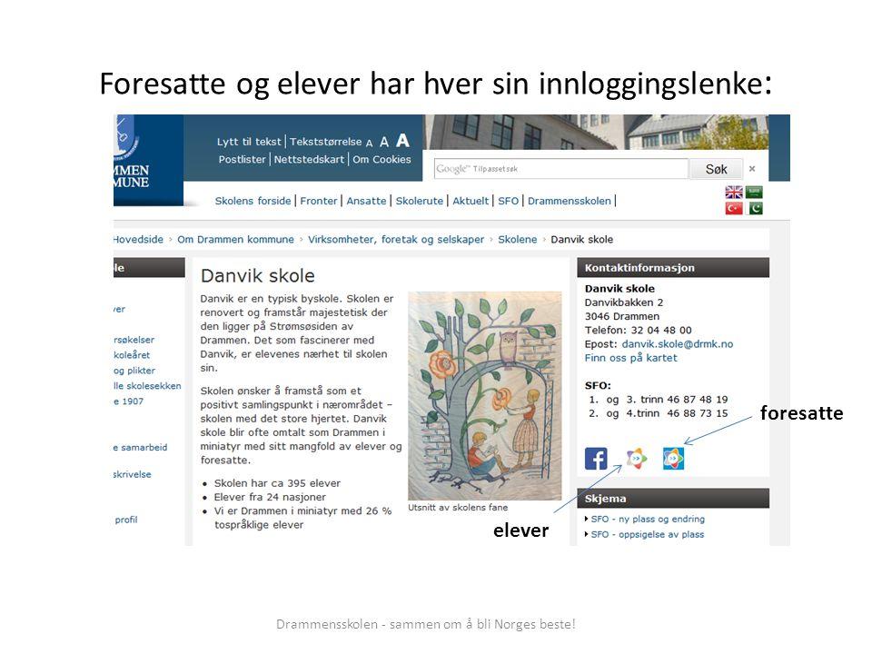 Foresatte og elever har hver sin innloggingslenke : Drammensskolen - sammen om å bli Norges beste! foresatte elever