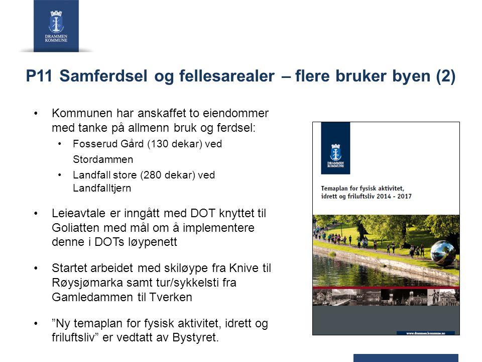 P11 Samferdsel og fellesarealer – flere bruker byen (2) Kommunen har anskaffet to eiendommer med tanke på allmenn bruk og ferdsel: Fosserud Gård (130