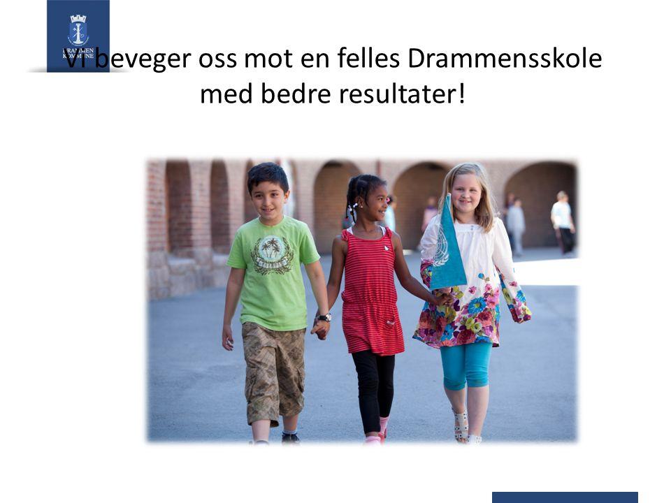 Vi beveger oss mot en felles Drammensskole med bedre resultater!