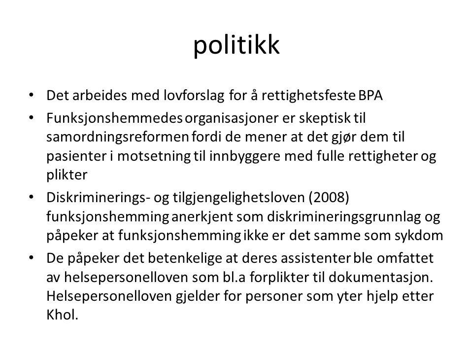 politikk Det arbeides med lovforslag for å rettighetsfeste BPA Funksjonshemmedes organisasjoner er skeptisk til samordningsreformen fordi de mener at