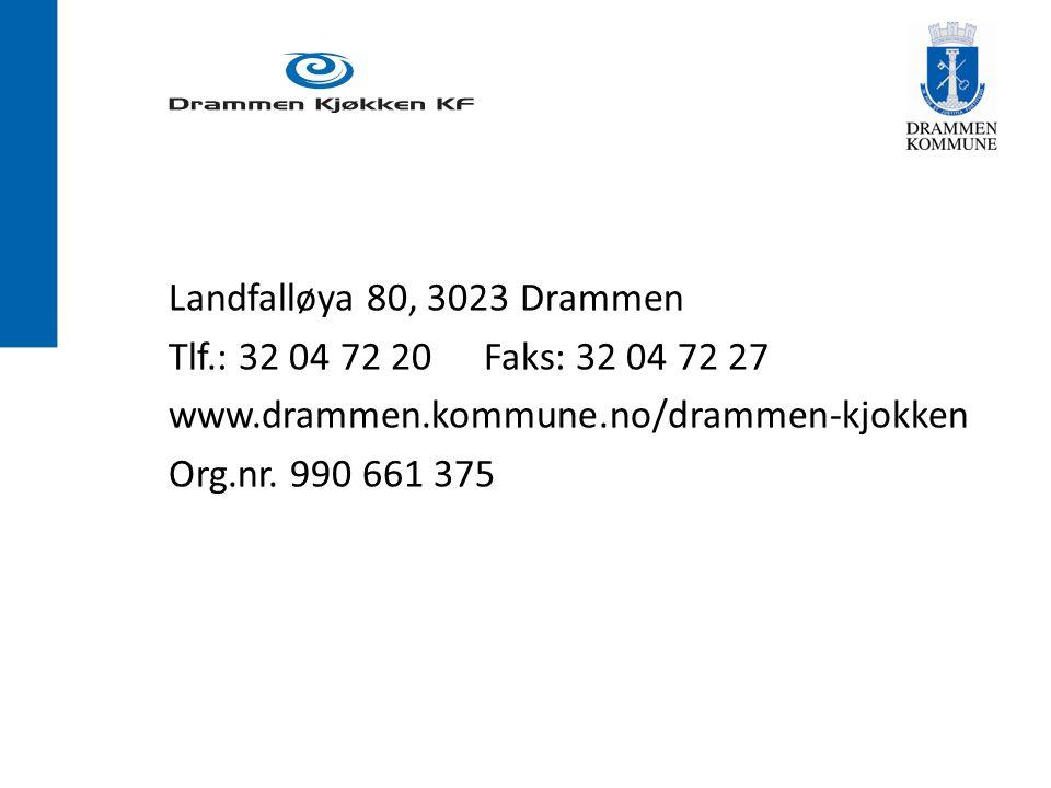 Landfalløya 80, 3023 Drammen Tlf.: 32 04 72 20 Faks: 32 04 72 27 www.drammen.kommune.no/drammen-kjokken Org.nr.
