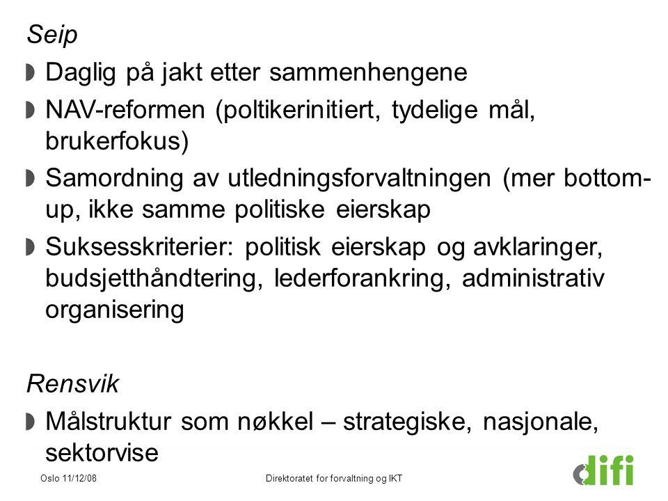 Seip Daglig på jakt etter sammenhengene NAV-reformen (poltikerinitiert, tydelige mål, brukerfokus) Samordning av utledningsforvaltningen (mer bottom-