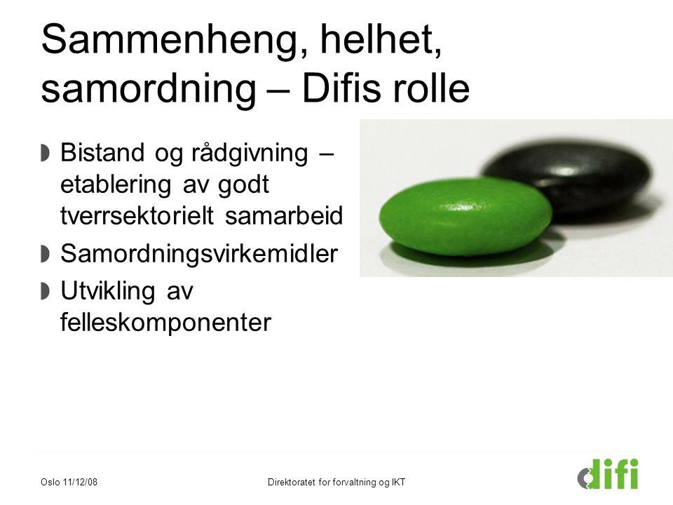 Sammenheng, helhet, samordning – Difis rolle Bistand og rådgivning – etablering av godt tverrsektorielt samarbeid Samordningsvirkemidler Utvikling av