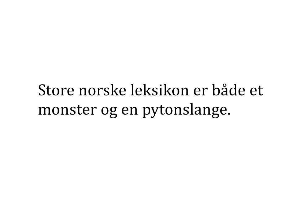 Store norske leksikon er både et monster og en pytonslange.