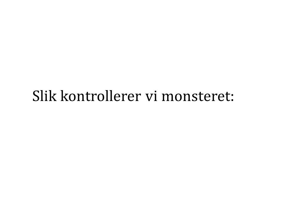 Slik kontrollerer vi monsteret: