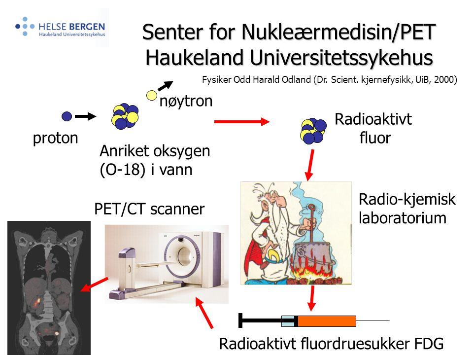 Ved vanlige PET/CT studier, vil den radioaktive isotopen som henfaller inne i pasienten være Fluor-18 (F-18).