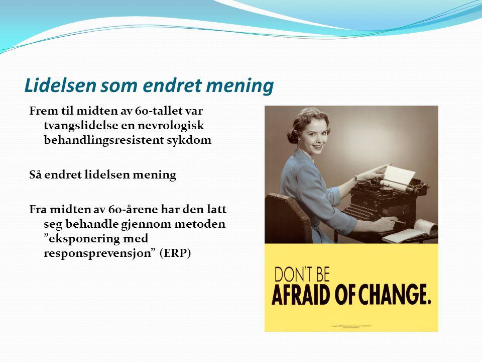 Lidelsen som endret mening Frem til midten av 60-tallet var tvangslidelse en nevrologisk behandlingsresistent sykdom Så endret lidelsen mening Fra mid