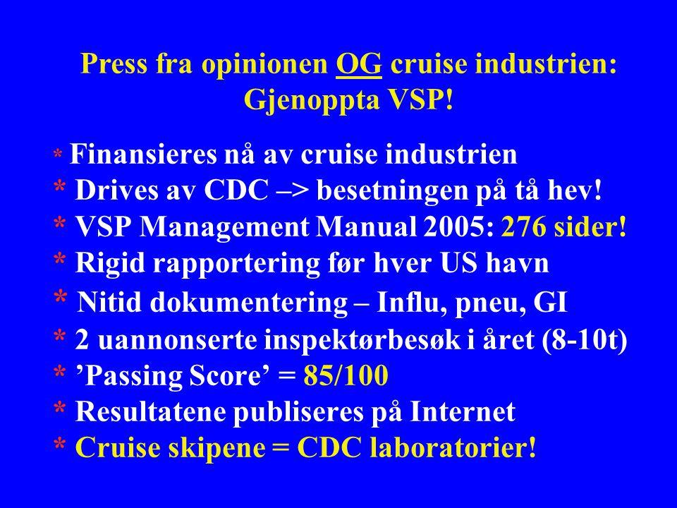 * Finansieres nå av cruise industrien * Drives av CDC –> besetningen på tå hev.