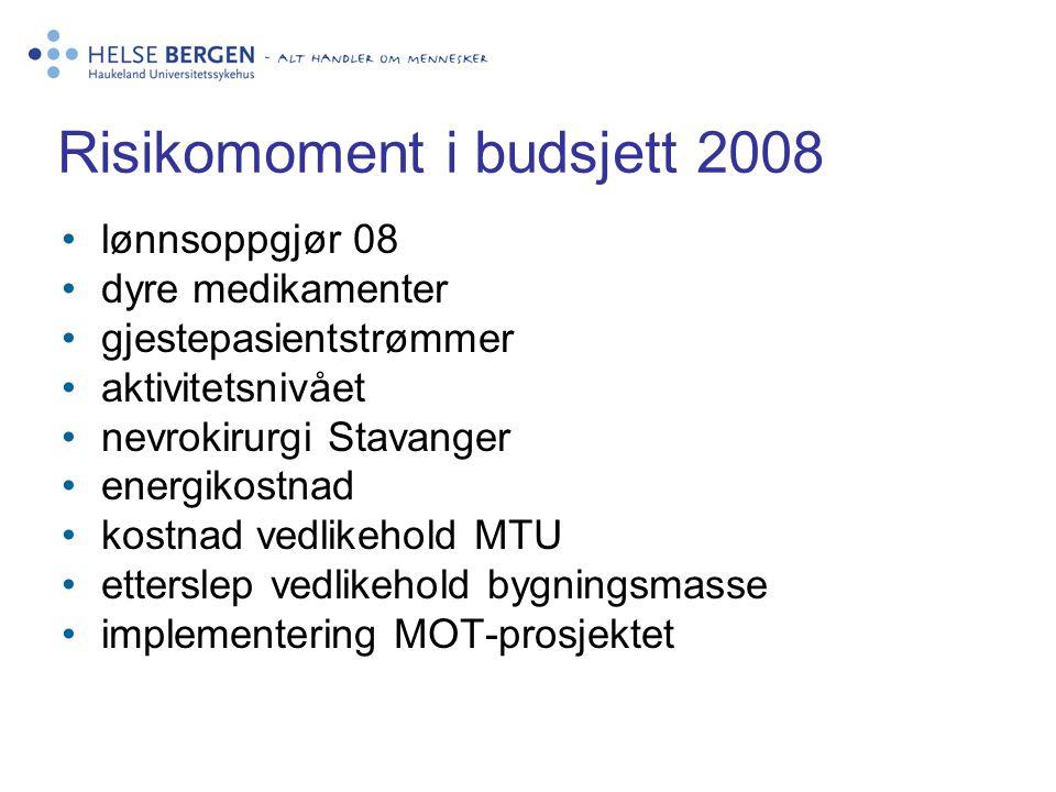 lønnsoppgjør 08 dyre medikamenter gjestepasientstrømmer aktivitetsnivået nevrokirurgi Stavanger energikostnad kostnad vedlikehold MTU etterslep vedlikehold bygningsmasse implementering MOT-prosjektet Risikomoment i budsjett 2008