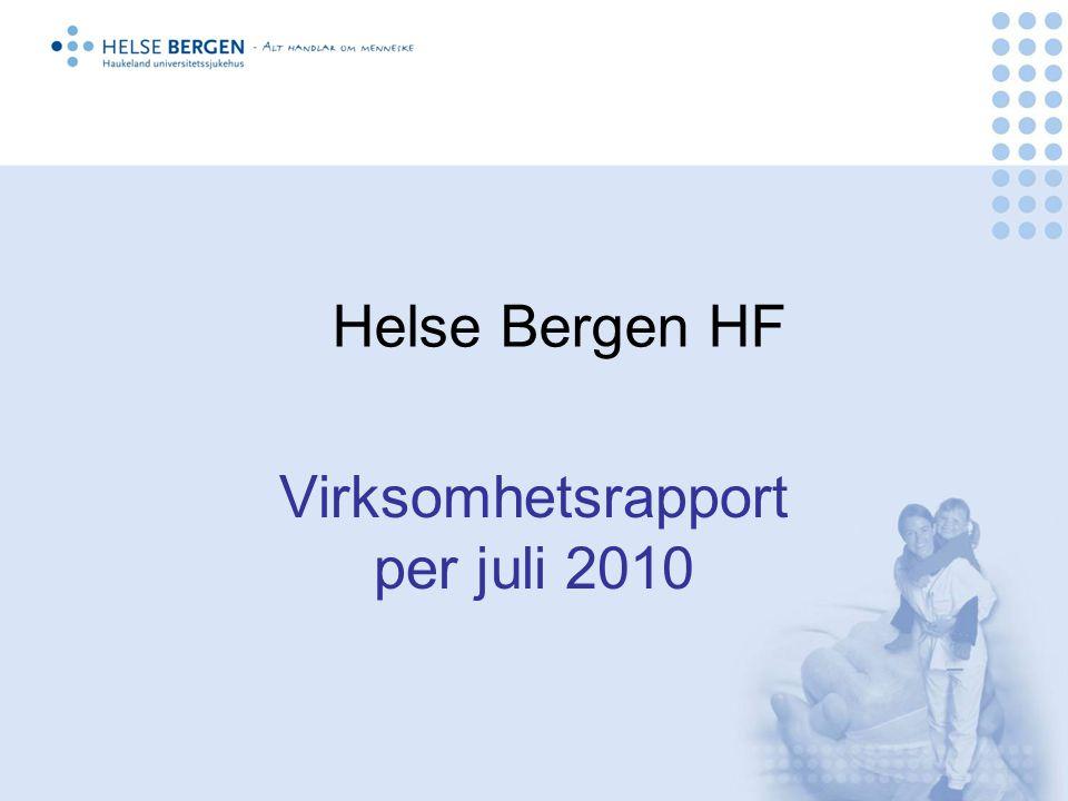 Helse Bergen HF Virksomhetsrapport per juli 2010