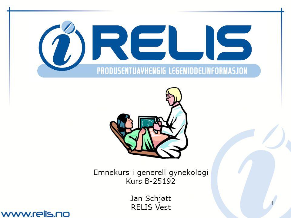 1 Emnekurs i generell gynekologi Kurs B-25192 Jan Schjøtt RELIS Vest
