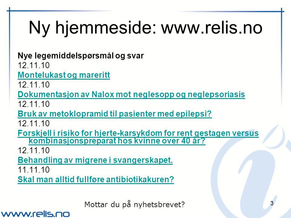 3 Ny hjemmeside: www.relis.no Nye legemiddelspørsmål og svar 12.11.10 Montelukast og mareritt 12.11.10 Dokumentasjon av Nalox mot neglesopp og neglepsoriasis 12.11.10 Bruk av metoklopramid til pasienter med epilepsi.