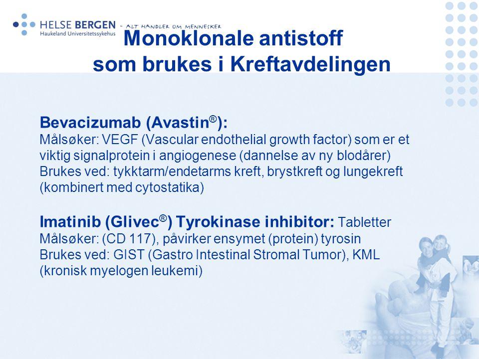 Bevacizumab (Avastin ® ): Målsøker: VEGF (Vascular endothelial growth factor) som er et viktig signalprotein i angiogenese (dannelse av ny blodårer) B
