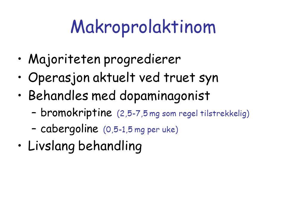 Makroprolaktinom Majoriteten progredierer Operasjon aktuelt ved truet syn Behandles med dopaminagonist –bromokriptine (2,5-7,5 mg som regel tilstrekke