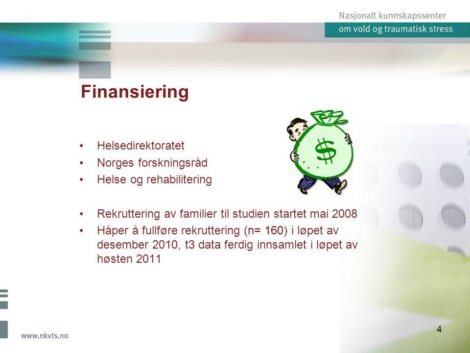 Finansiering Helsedirektoratet Norges forskningsråd Helse og rehabilitering Rekruttering av familier til studien startet mai 2008 Håper å fullføre rekruttering (n= 160) i løpet av desember 2010, t3 data ferdig innsamlet i løpet av høsten 2011 4