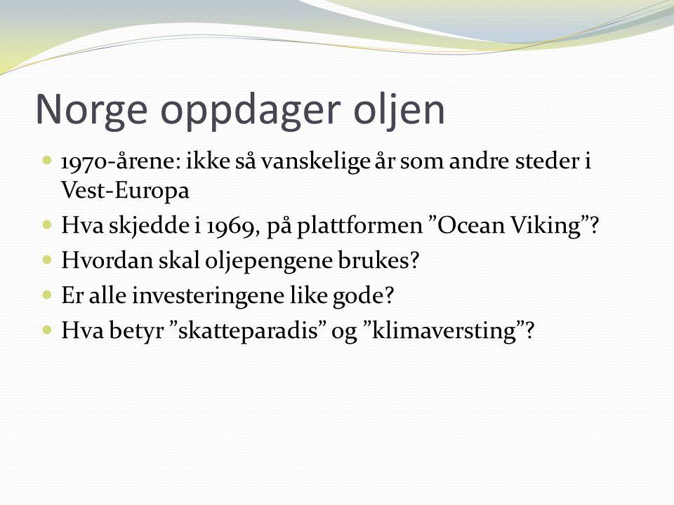 """Norge oppdager oljen 1970-årene: ikke så vanskelige år som andre steder i Vest-Europa Hva skjedde i 1969, på plattformen """"Ocean Viking""""? Hvordan skal"""