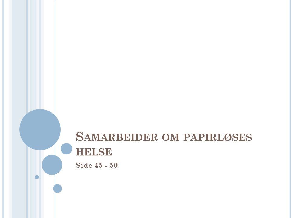 S AMARBEIDER OM PAPIRLØSES HELSE Side 45 - 50
