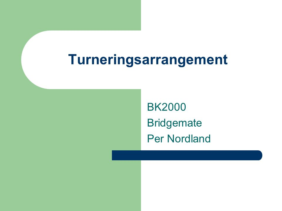 Turneringsarrangement BK2000 Bridgemate Per Nordland