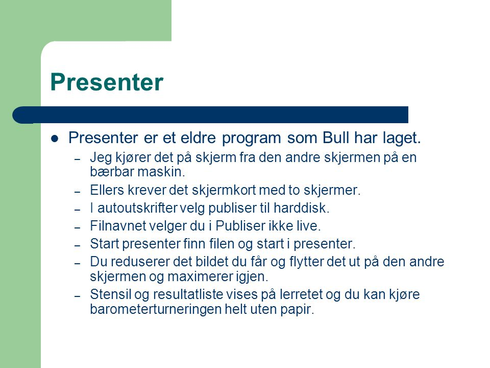 Presenter Presenter er et eldre program som Bull har laget.