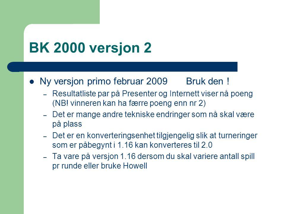 BK 2000 versjon 2 Ny versjon primo februar 2009 Bruk den .