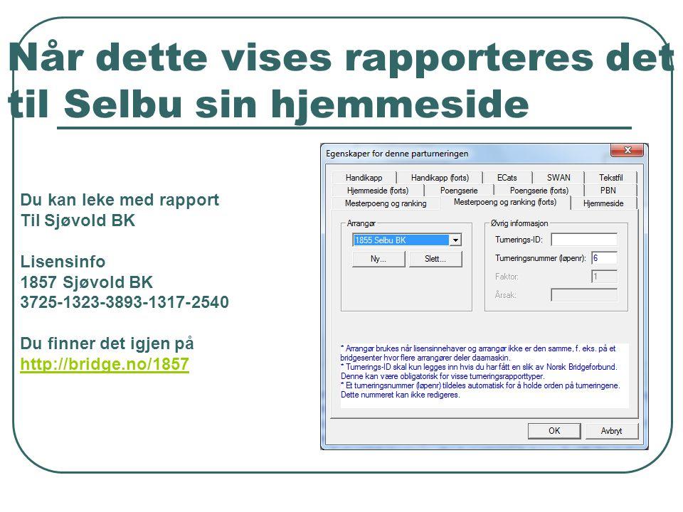 Når dette vises rapporteres det til Selbu sin hjemmeside Du kan leke med rapport Til Sjøvold BK Lisensinfo 1857 Sjøvold BK 3725-1323-3893-1317-2540 Du