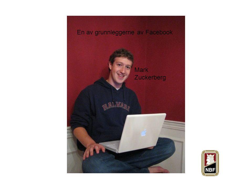 Mark Zuckerberg En av grunnleggerne av Facebook